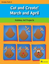 Cut and Create! March and April: Holiday Art Projects