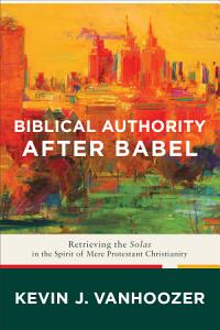 Biblical Authority after Babel PDF