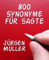 800 Synonyme für sagte: Synonymwörterbuch