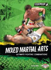 Mixed Martial Arts: Ultimate Fighting Combinations
