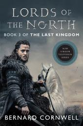 Lords of the North: A Novel