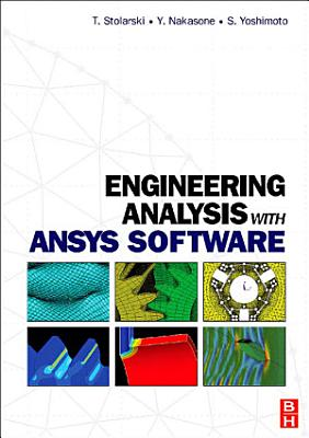 Engineering Analysis with ANSYS Software