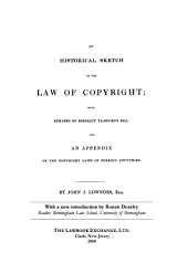 An Historical Sketch of the Law of Copyright: With Remarks on Sergeant Talfourd's Bill, and an Appendix of the Copyright Laws of Foreign Countries