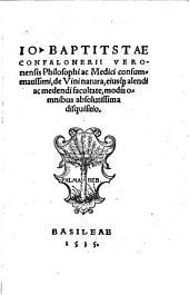 Jo. Baptistae Confalonierii [...] De vini natura, eiusque alendi ac medendi facultate, modis omnibus absolutissima disquisitio