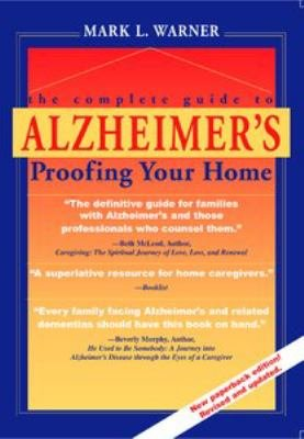 The Complete Guide to Alzheimer s proofing Your Home PDF