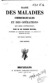 Traité des maladies chirurgicales et des opérations qui leur conviennent: Volume1