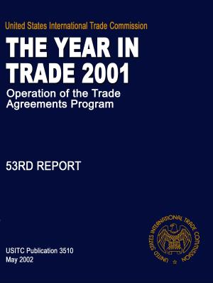 Operation of the Trade Agreements Program  The Year in Trade  53rd Report 2001 PDF