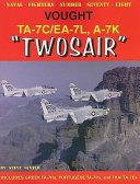 Vought TA 7C EA 7L A 7K  Twosair