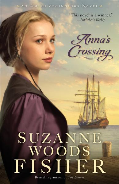 Download Anna s Crossing  Amish Beginnings Book  1  Book