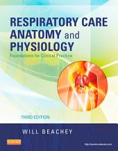 Respiratory Care Anatomy and Physiology - E-Book: Foundations for Clinical Practice, Edition 3