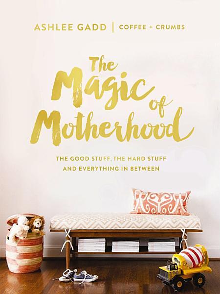 Download The Magic of Motherhood Book