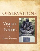 OBSERVATIONS: Visible and Poetic