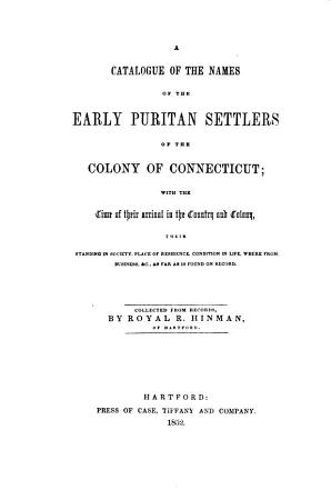 A Catalogue of the Names of the Early Puritan Settlers of the Colony of Connecticut PDF