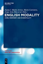 English Modality: Core, Periphery and Evidentiality