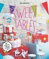 Sweet tables: 25 projets déco + 30 pages de patrons & motifs