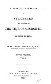 Historical Sketches of Statesmen who Flourished in the Time of George III.: Second Series