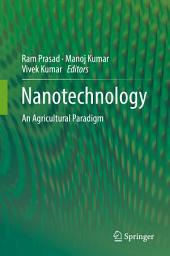Nanotechnology: An Agricultural Paradigm
