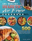 The Healthy Diabetic Air Fryer Cookbook