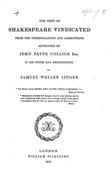 The Text of Shakespeare Vindicated from the Interpolations and Corruptions Advocated by John Payne Collier  Esq   in His Notes and Emendations PDF