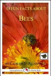 14 Fun Facts About Bees: A 15-Minute Book: Educational Version