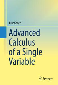 Advanced Calculus of a Single Variable Book