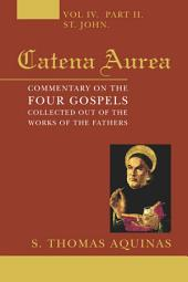 Catena Aurea, 8 Volumes: Commentary on the Four Gospels, Collected out of the Works of the Fathers