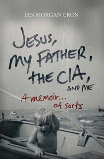 Jesus  My Father  The CIA  and Me Book