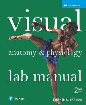 Visual Anatomy   Physiology Lab Manual  Pig Version