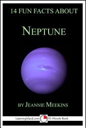 14 Fun Facts About Neptune: A 15-Minute Book