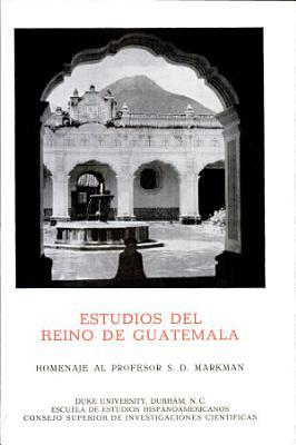 Estudios Del Reino de Guatemala PDF