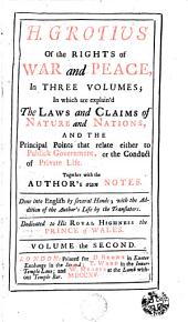 Of the Rights of War and Peace, 2: In Three Volumes, in which are Explain'd
