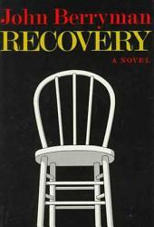Recovery: A Novel