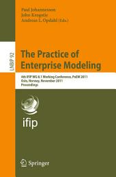 The Practice of Enterprise Modeling: 4th IFIP WG 8.1 Working Conference, PoEM 2011 Oslo, Norway, November 2-3, 2011 Proceedings