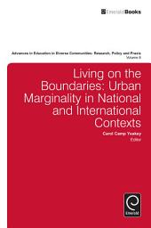 Living on the Boundaries: Urban Marginality in National and International Contexts