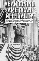 Abandoning American Neutrality PDF