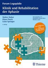 Klinik und Rehabilitation der Aphasie: Eine Einführung für Therapeuten, Angehörige und Betroffene, Ausgabe 2