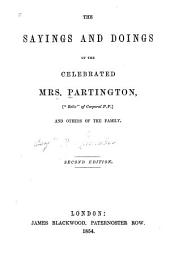 "The Sayings and Doings of the Celebrated Mrs. Partington: ""relic"" of Corporal P.P., and Others of the Family"