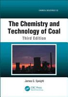 The Chemistry and Technology of Coal  Third Edition PDF