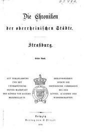 Die Chroniken der oberrheinischen Städte: Strassburg
