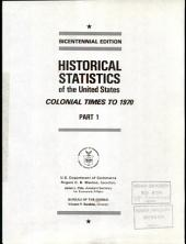 Historical Statistics of the United States, Colonial Times to 1970: Part 1