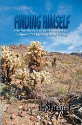 Finding Himself: From New Mexico to the Sierra Madre and Back-Volume I