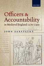 Officers and Accountability in Medieval England 1170 1300 PDF