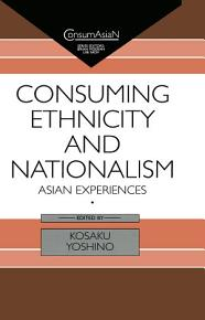Consuming Ethnicity and Nationalism PDF