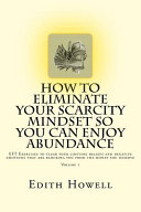 How to Eliminate Your Scarcity Mindset So You Can Enjoy Abundance PDF