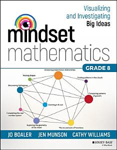 Mindset Mathematics  Visualizing and Investigating Big Ideas  Grade 8 Book