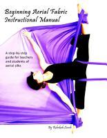 Beginning Aerial Fabric Instructional Manual PDF