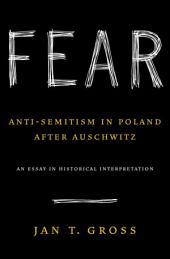 Fear: Anti-Semitism in Poland After Auschwitz