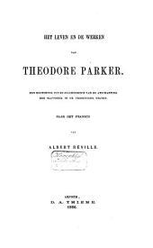 Het leven en de werken van Theodore Parker: een hoofdstuk uit de geschiedenis van de afschaffing der slavernij in de Vereenigde Staten