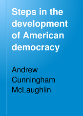Steps in the Development of American Democracy