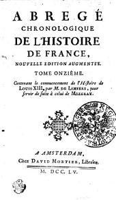 Abregé Chronologique De L'Histoire De France: Contenant le commencement de l'Histoire de Louis XIII.. Tome Onziéme, Volume11